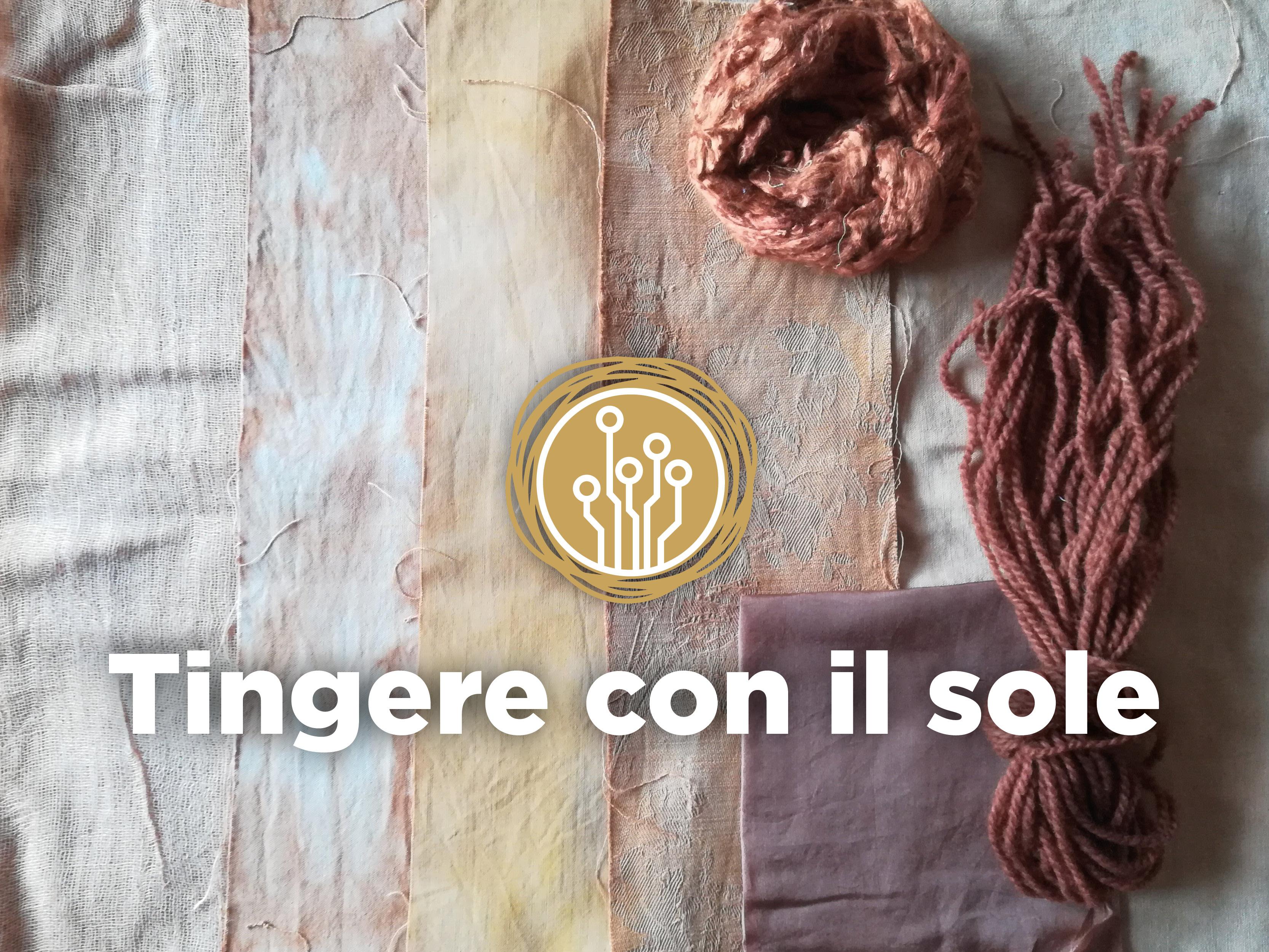 Tingere con il sole: alchimia senza dispendio di energia 17 e 31 Maggio (venerdì) a Udine - COMPLETO
